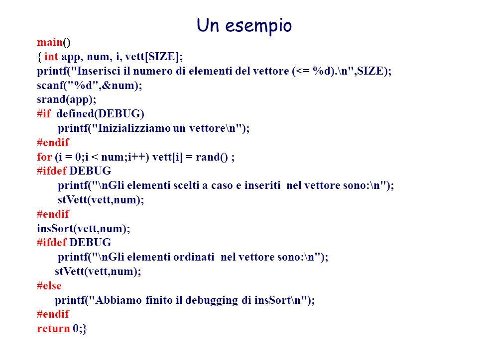 Un esempio main() { int app, num, i, vett[SIZE];